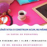 La cafea cu pediatrul